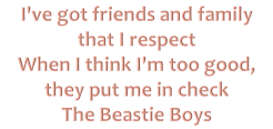 I've got friends Beastie Boys